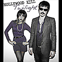 Hollywood Kill | Twilight