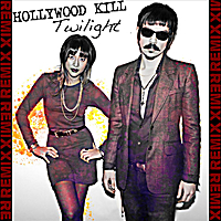 Hollywood Kill | Twilight (Hollywood Kill Remix)