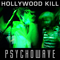 Hollywood Kill | Psychowave