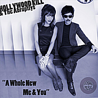 Hollywood Kill | A Whole New Me & You