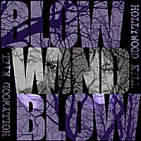 Hollywood Kill | Blow Wind Blow