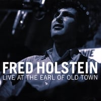 Fred Holstein | Fred Holstein - Live at the Earl of Old Town