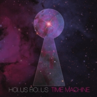 Holus Bolus | Time Machine