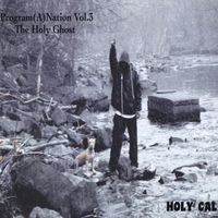 Holy Cal | Program(A)Nation, Vol. 3: The Holy Ghost