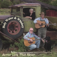 Holy Water and Whiskey | Better Late Than Never