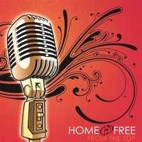 Home Free | From The Top