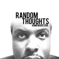Homemadesoul | Random Thoughts