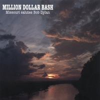Various artists (Missouri salutes Bob Dylan) | Million Dollar Bash (Missouri salutes Bob Dylan)