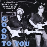 Honey Island Swamp Band | Good to You