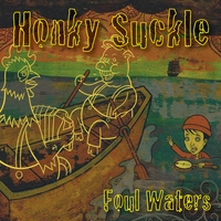 Honky Suckle | Foul Waters