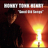 Honky Tonk Henry | Good Old Songs