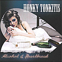 Honky Tonkitis | Alcohol & Heartbreak