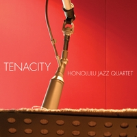 Honolulu Jazz Quartet | Tenacity