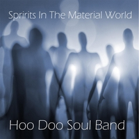 Hoo Doo Soul Band | Spirits in the Material World