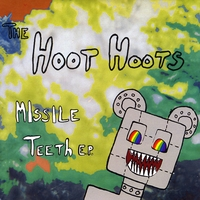 The Hoot Hoots | Missile Teeth - EP