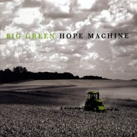 Hope Machine | Big Green Hope Machine