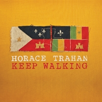 Horace Trahan | Keep Walking