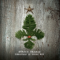 Horace Trahan | Christmas in Every Way