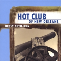 Hot Club of New Orleans | Heavy Artillery