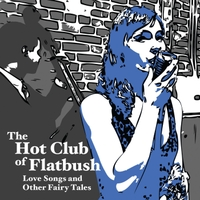 Hot Club of Flatbush | Love Songs and Other Fairy Tales