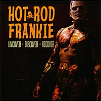 Hot Rod Frankie | Uncover Discover Recover