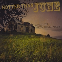 Hotter Than June | Leave All the Pretty Things Alone