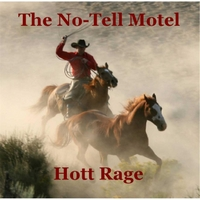 Hott Rage | The No-Tell Motel