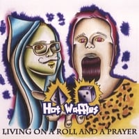 Hot Waffles | Living On A Roll And A Prayer