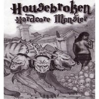 Housebroken | Hardcore Monster