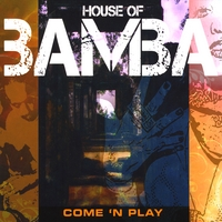House of Bamba | Come 'N Play
