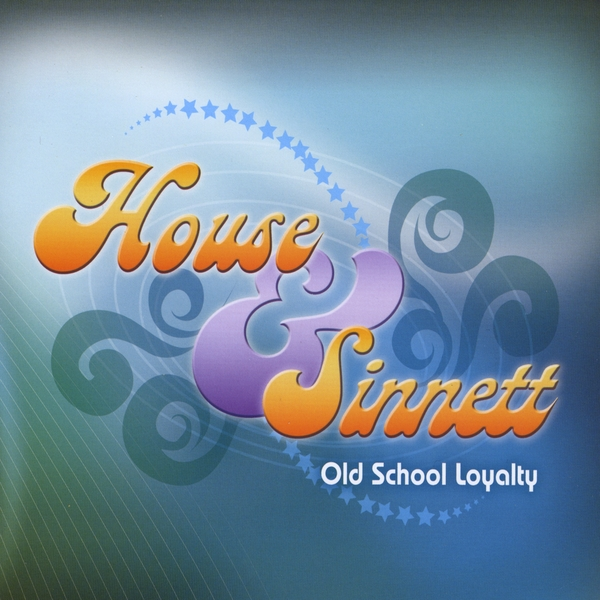 House sinnett old school loyalty cd baby music store for Best old school house songs