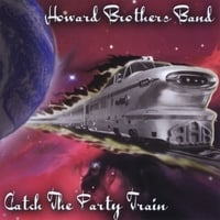 Howard Brothers Band | Catch the Party Train