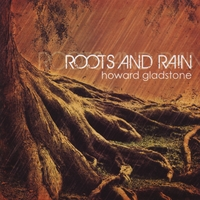 Howard Gladstone | Roots and Rain