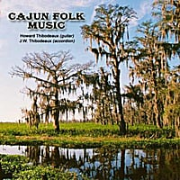 Howard & J.W. Thibodeaux | Cajun Folk Songs (Accordion & Guitar)