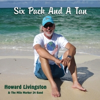 Howard Livingston & the Mile Marker 24 Band | Six Pack and aTan