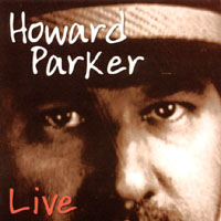 Howard Parker | Howard Parker and his Hot Take-Out Band LIVE