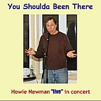Howie Newman | You Shoulda Been There (Live)