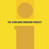 The Howland/Imboden Project | The Howland/Imboden Project