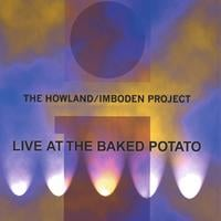 The Howland/Imboden Project | Live At the Baked Potato