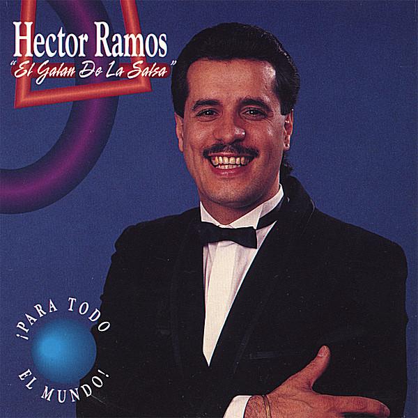 Hector ramos el galan de la salsa para todo el mundo - Hector ramos ...