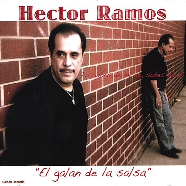 Hector ramos el galan de la salsa tu sabes de mi no - Hector ramos ...