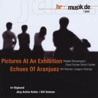 Hr Big Band | Pictures At an Exhibition / Echoes of Aranjuez