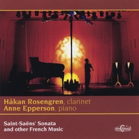 Hakan Rosengren, Anne Epperson | Saint Saens' Sonata and other French Music