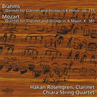 Hakan Rosengren and Chiara String Quartet | Brahms and Mozart: Quintets for clarinet and strings