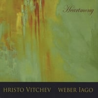 "Hristo Vitchev / Weber Lago Highly Anticipated New Album ""Heartmony"" Is Now Available"
