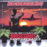 High School Football Heroes | Close Only Counts in Horseshoes and Handgrenades