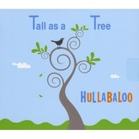 Hullabaloo | Tall as a Tree