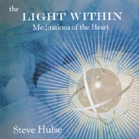 Steve Hulse | The Light Within: Meditations of the Heart
