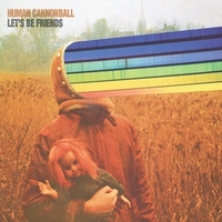 Human Cannonball | Let's Be Friends