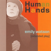 Human Hands | Emily Watson (Extended Play)